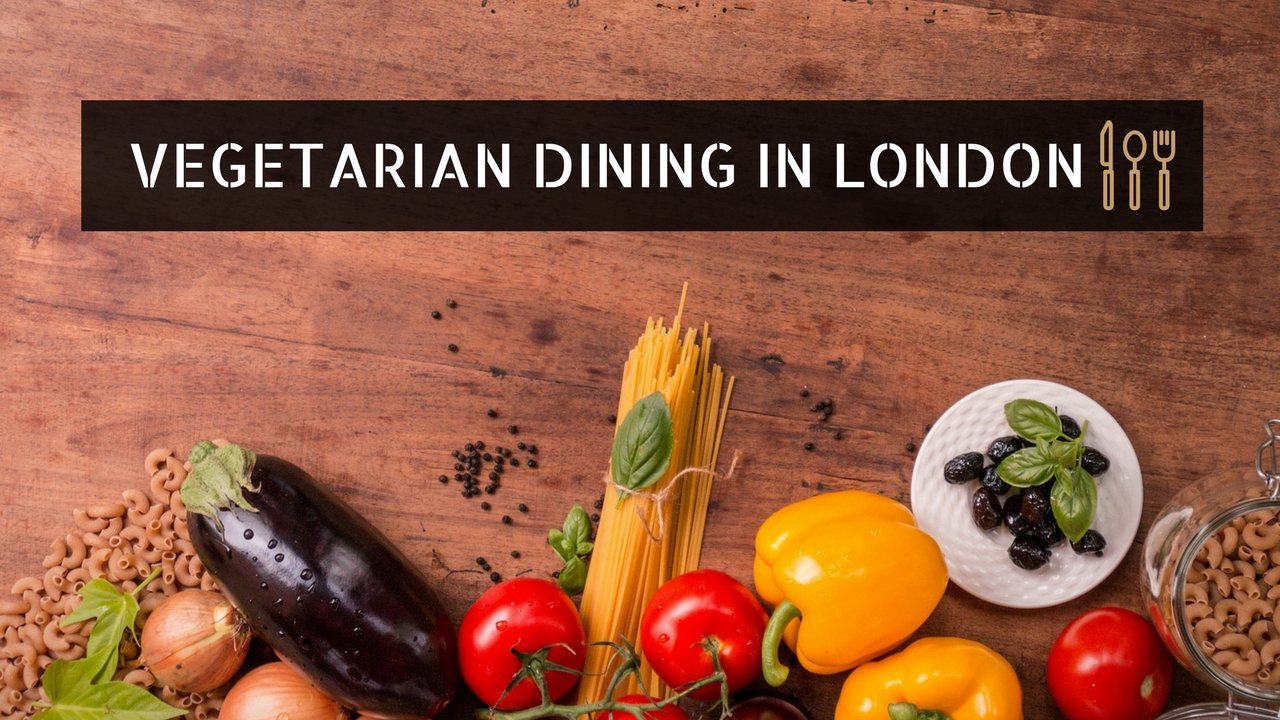 Vegetarian Dining In London