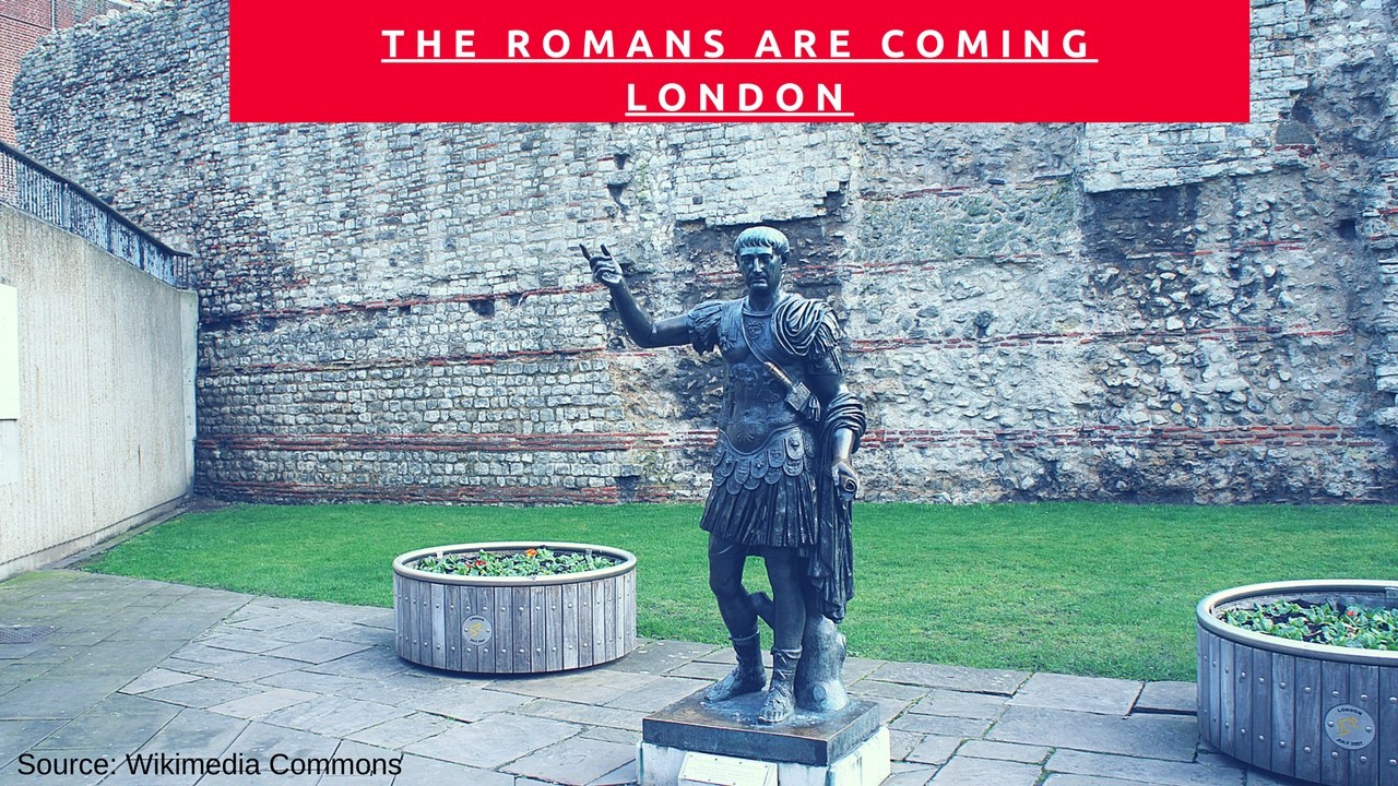 The Romans are coming, London