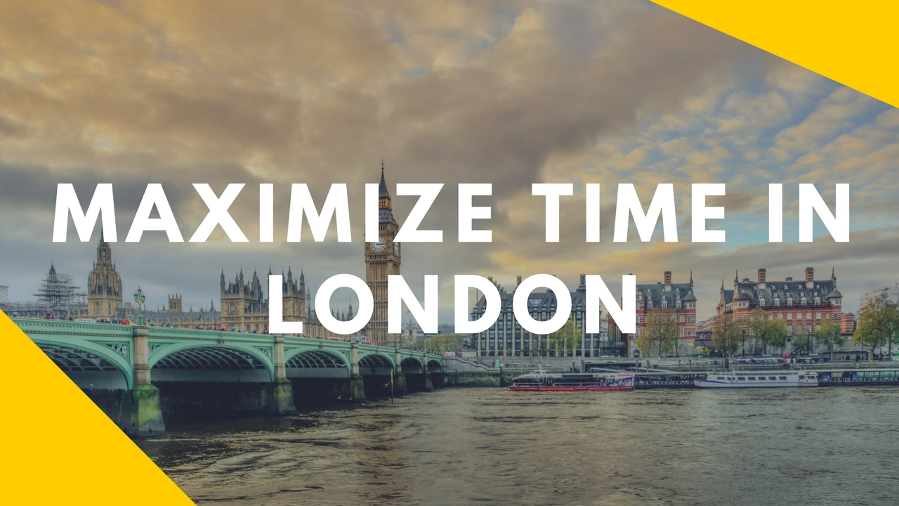 maximize time in london
