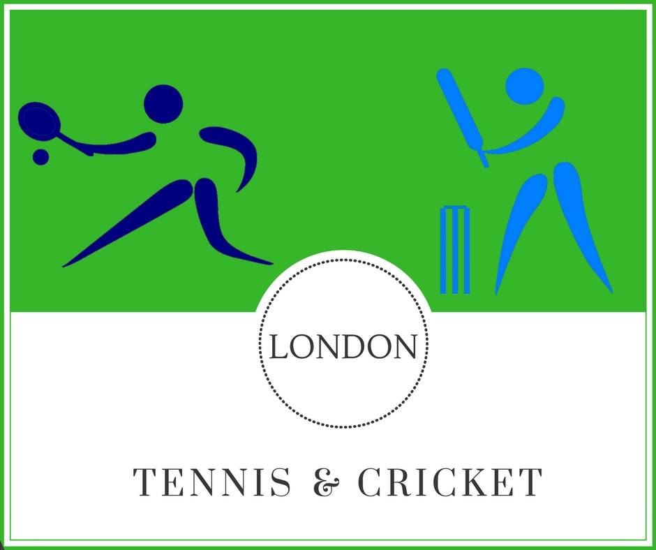 Anyone for cricket or tennis in London?